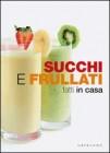 Libri sui succhi di frutta e verdura centrifuga frutta for Succhi di frutta fatti in casa